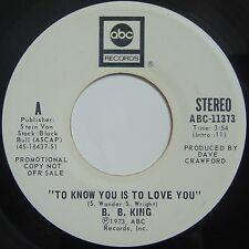 BB KING: To Know You is to Love You ABC 45 PROMO DJ VG++ 1973 ORIG blues soul