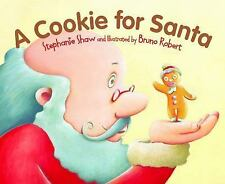 A Cookie for Santa by Stephanie Shaw Hardcover Book (English)