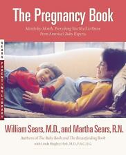The Pregnancy Book: Month-by-Month, Everything You Need to Know From America's B