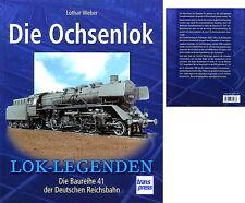 Die Ochsenlok. Die Baureihe 41 der Deutschen Reichsbahn. Lok-Legenden (2013)