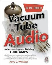 The TAB Guide to Vacuum Tube Audio: Understanding and Building Tube Amps TAB El