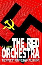 The Red Orchestra : The Soviet Spy Network Inside Nazi Europe by V. E....