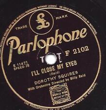 DOROTHY Squires : I`ll close my eyes  + Let the rest oft the world go by