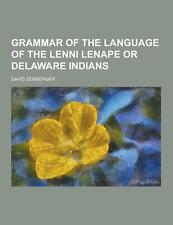 Grammar of the Language of the Lenni Lenape or Delaware Indians by Zeisberger...