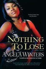 Nothing to Lose : A D.C Novel (D.C. Novels), Angela Winters, Very Good Book