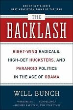 The Backlash: Right-Wing Radicals, High-Def Hucksters, and Paranoid Politics in