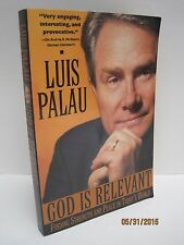 God Is Relevant: Finding Strength And Peace In Today's World by Luis Palau