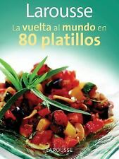 Larousse La vuelta al mundo en 80 platillos: Larousse Around the World-ExLibrary