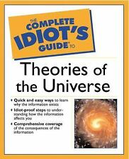 The Complete Idiot's Guide to Theories of the Universe, Moring, Gary F., Good Bo