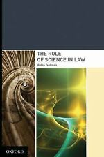 The Role of Science in Law by Robin Feldman (2009, Hardcover)