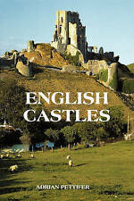 English Castles – A Guide by Counties, Adrian Pettifer