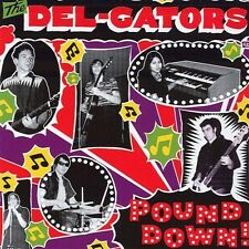 Pound Down - Del-Gators (2001, CD NEUF)