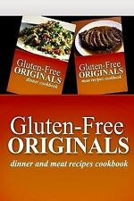 Gluten-Free Originals - Dinner and Meat Recipes Cookbook : Practical and...