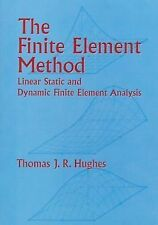 Finite Element Method : Linear Static and Dynamic Finite Element Analysis by...