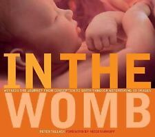 In the Womb: Witness the Journey from Conception to Birth through Astonishing 3D