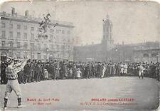 CPA 69 LYON MATCH DE CERF VOLO 1908 BOSLAND CONTRE LEYNAUD CERF VOLO CLUB LYONNA