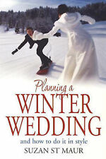 Planning a Winter Wedding: And How to Do It in Style (How to) Suzan St Maur Very