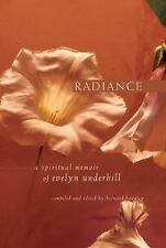Radiance : A Spiritual Memoir by Evelyn Underhill by Evelyn Underhill (2004,...