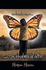 Con el Alma Al Aire by Mariposa Monarca (2012, Paperback)