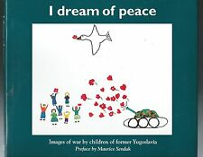 I DREAM OF PEACE Images of War by Children of Former Yugoslavia (hc/dj) 1st Edit