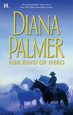 Diana Palmer - Her Kind Of Hero (2009) - Used - Trade Paper (Paperback)