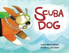 Scuba Dog by Ann Marie Stephens (2016, Picture Book)