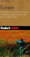 Fodor's Europe 2000: Expert Advice and Smart Choices, Completely Updated Every