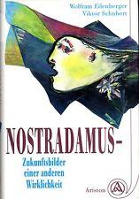 NOSTRADAMUS - Zukunftsbilder einer anderen Wirklichkeit - Wolfram Eilenberger