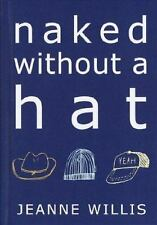 Naked Without a Hat by Jeanne Willis HB DJ $16 Childhood Secret