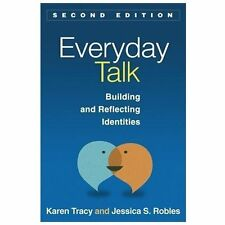 Everyday Talk, Second Edition : Building and Reflecting Identities by Karen...