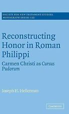 Society for New Testament Studies Monograph: Reconstructing Honor in Roman...