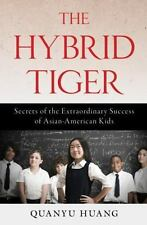 The Hybrid Tiger: Secrets of the Extraordinary Success of Asian-Americ-ExLibrary