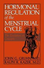 Hormonal Regulation of the Menstrual Cycle : The Evolution of Concepts by R....