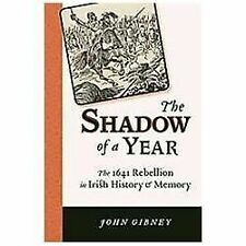 The Shadow of a Year: The 1641 Rebellion in Irish History and Memory-ExLibrary