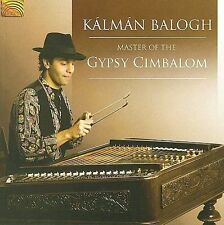 Master of the Gypsy Cimbalom * by K lm n Balogh (CD, 2008, Arc Music...