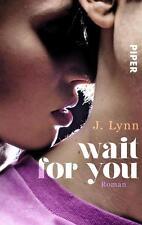 Wait for You 01 von J. Lynn (2014, Taschenbuch)