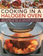 Cooking in a Halogen Oven: How to Make the Most of your Cooker - 0754823547