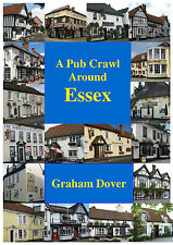 A Pub Crawl Around Essex. History of Inns & Taverns. CAMRA. For sale by author