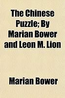 The Chinese Puzzle; By Marian Bower and Leon M. Lion by