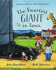 The Smartest Giant in Town by Julia Donaldson (Hardback) Author of The Gruffalo