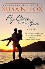 Fly Close to the Sun by Susan Fox (2014, Paperback)