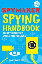 Spymaker  Spying Handbook: Secret Disguises, Codes and Quizzes, Ransford, Sandy,