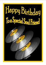 NORTHERN SOUL - HAPPY BIRTHDAY TO A SPECIAL SOUL FRIEND - CARD - GLOSS FINISH