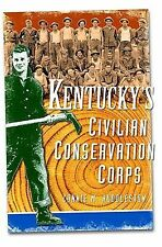 Kentucky's Civilian Conservation Corps (Vintage Images), Huddleston, Connie, Goo