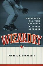 Wizardry: Baseball's All-Time Greatest Fielders Revealed-ExLibrary