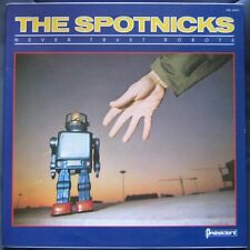 THE SPOTNICKS   (LP 33 Tours)  NEVER TRUST ROBOTS