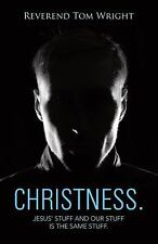 Christness : Jesus' Stuff and Our Stuff Is the Same Stuff by Reverend Tom...