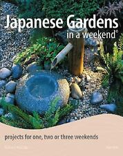 Japanese Gardens in a Weekend®: Projects for One, Two or Three Wee-ExLibrary
