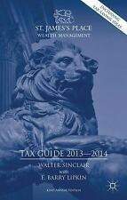St. James's Place Tax Guide 2013-2014 by Walter Sinclair and E. Barry Lipkin...