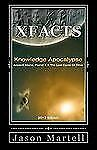 Knowledge Apocalypse 2012 Edition : Ancient Aliens, Planet X and the Lost...
